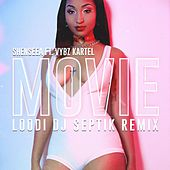 Movie (feat. Vybz Kartel) [Loodi DJ Septik Remix] by Shenseea