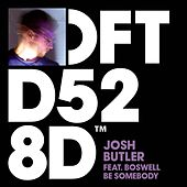 Be Somebody (feat. Boswell) by Josh Butler