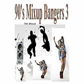 90's Mixup Bangers 3 by M-Beat