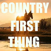 Country First Thing by Various Artists