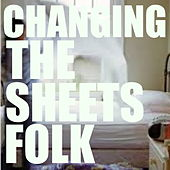 Changing The Sheets Folk by Various Artists