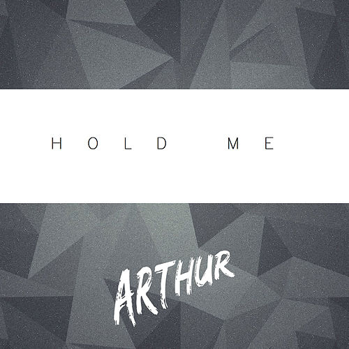 Hold Me by Arthur