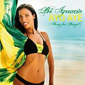 Ayo Aye (Song For Brazil) by Bê Ignacio