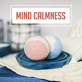 Mind Calmness – Anti Stress Sounds, Deep Massage, Spa Music, Therapy for Body, Bliss de Massage Tribe
