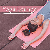 Yoga Lounge – Soothing Music for Meditation, Zen,  Chakra, Kundalini, Nature Sounds von Soothing Sounds