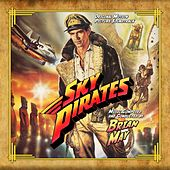 Sky Pirates (Original Motion Picture Soundtrack) von Brian May