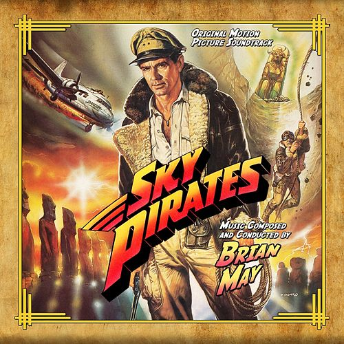 Sky Pirates (Original Motion Picture Soundtrack) by Brian May