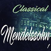 Classical Mendelssohn 1 by London Symphony Orchestra
