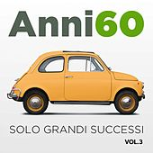Anni 60 VOL.3 (Solo grandi successi) di Various Artists