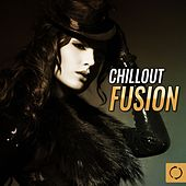 Chillout Fusion by Various Artists