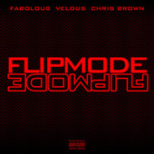 Flipmode (Remix) by Velous, Fabolous, and Chris Brown