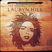 The Miseducation of Lauryn Hill by Lauryn Hill