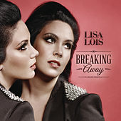 Breaking Away (Deluxe Edition) von Lisa Lois