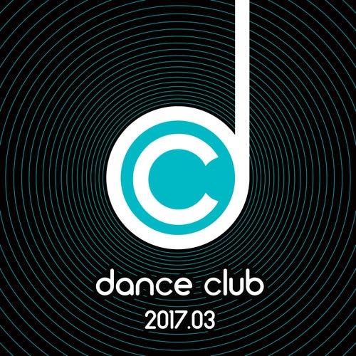 Dance Club 2017.03 von Various Artists