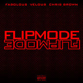 Flipmode (Remix) von Velous, Fabolous, and Chris Brown
