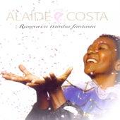Rasguei a Minha Fantasia by Alaide Costa