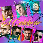 A Celebrar (feat. 2Nyce, DZO, Jay Maly & Baby Lover) by Happy Colors