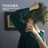 Hope For Something EP (Remixes) by Panama