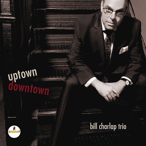 Uptown, Downtown by Bill Charlap