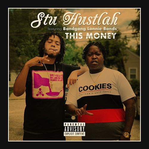 This Money (feat. bandgang lonnie bands) by Stu Hustlah