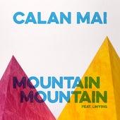 Mountain Mountain by Calan Mai
