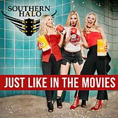 Just Like in the Movies by Southern Halo