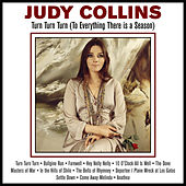 Turn Turn Turn (To Everything There is a Season) by Judy Collins