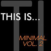This Is...Minimal, Vol. 2 - EP by Various Artists