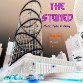 Music Take U Away - Single by Stoned