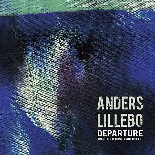 Departure - Traditional Music From Ireland von Anders Lillebo