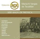 Colecci?n RCA: 100 A?os de M?sica de Mariachi Vargas de Tecalitlan
