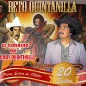 20 Exitos Puro Exitos De Oro El Corrido De Chuy Quintanilla by Various Artists