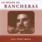 Lo Mejor De Rancheras, Vol. 3 by Luis Perez Meza