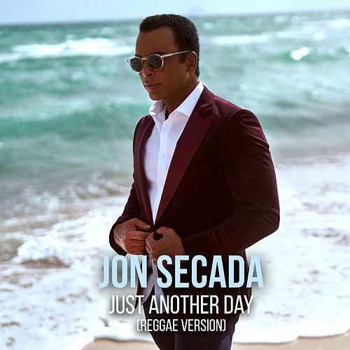Just Another Day Reggae Version by Jon Secada