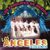 Los Principes De Mexico de Los Angeles Azules