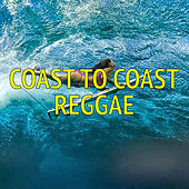 Coast To Coast Reggae von Various Artists