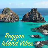 Reggae Island Vibes by Various Artists
