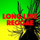 Long Live Reggae by Various Artists