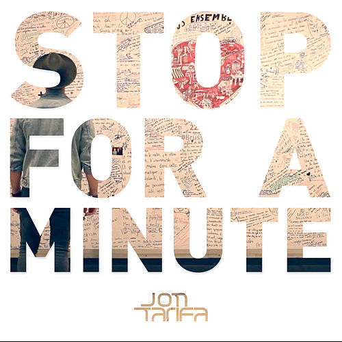 Stop For A Minute by Jon Tarifa