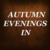 Autumn Evenings In di Various Artists