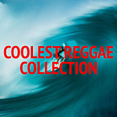 Coolest Reggae Collection by Various Artists