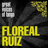 Great Voices of Tango: Floreal Ruiz by Various Artists