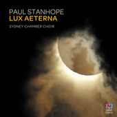Paul Stanhope: Lux Aeterna by Various Artists
