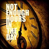 Not Enough Time In The Day de Various Artists