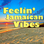 Feelin' Jamaican Vibes by Various Artists