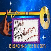 Is Reaching for the Sky! by High Fashion