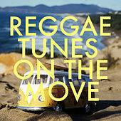 Reggae Tunes On The Move de Various Artists