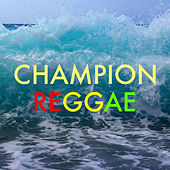 Champion Reggae by Various Artists
