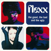 The Good, The Bad And The Ugly by Flexx