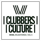 Clubbers Culture: MNML Milestones, Vol.5 - EP by Various Artists
